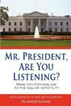 Mrpresidentareyoulistening